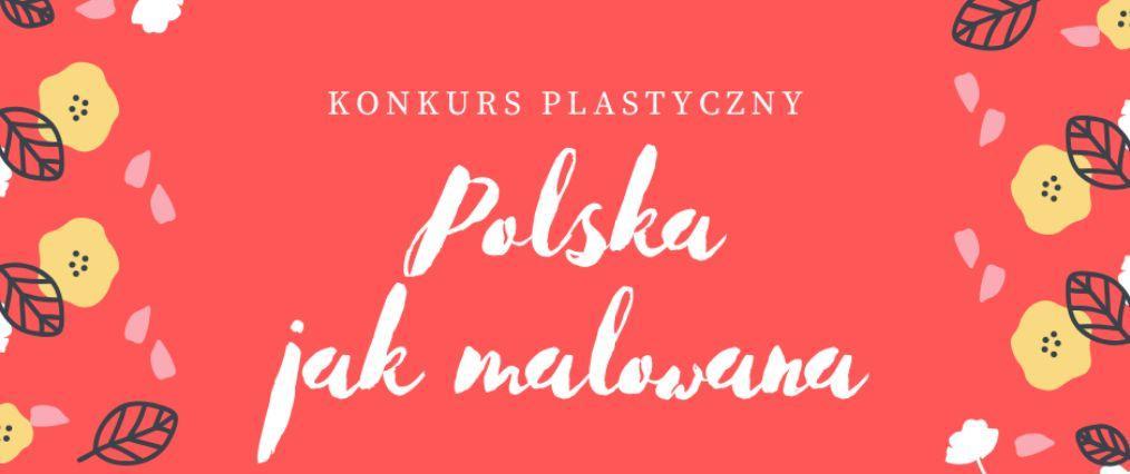 Polska jak malowana! Konkurs